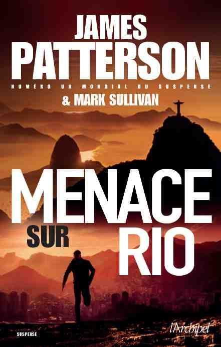 Menace sur Rio de James Patterson & Mark Sullivan